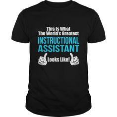 This Is What The World's Greatest Instructional Assistant T-Shirt, Hoodie Instructional Assistant