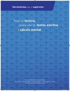 Toma de lectura, producción de textos escritos y cálculo mental Subsecretaría de Educación Básica Dirección General de Des...