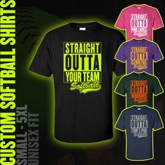 Custom Softball Shirts *** STRAIGHT OUTTA YOUR TEAM *** #softball #softballrules #baseball #team #custom #shirts #teammom