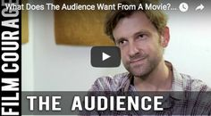 What Does The Audience Want From A Movie? by Daniel Stamm   #film #filmmaking