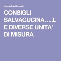 CONSIGLI SALVACUCINA…..LE DIVERSE UNITA' DI MISURA