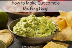 How to Make Guacamole the Easy Way