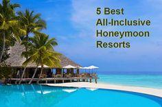 5 Best All-Inclusive Honeymoon Resorts