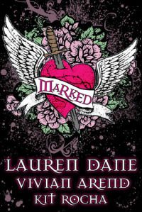 Marked Anthology by Lauren Dane, Kit Rocha and Vivian Arend
