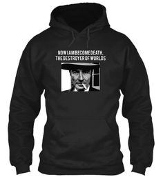 The destroyer of worlds | Teespring