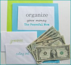 Organize Your Money--Look at the big picture. --The Peaceful Mom