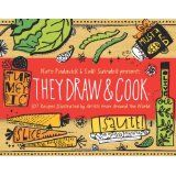 The Hardcover of the They Draw and Cook: 107 Recipes Illustrated by Artists from Around the World by Nate Padavick, Salli Swindell Martinez Brothers, Buying Books Online, All The Way, Nonfiction, Growing Up, This Book, 1, Draw, Books