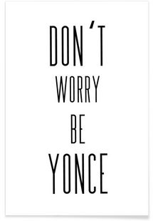Don't worry be yonce - Maggie Herker - Affiche premium_Junique