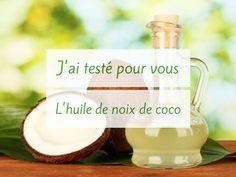 J'ai testé pour vous...l'huile de noix de coco