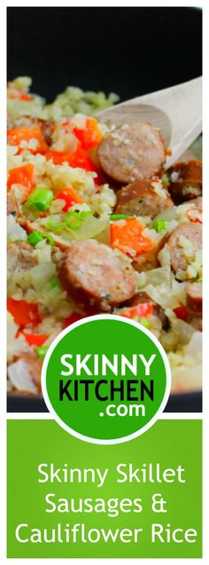 Skinny, Skillet Sausages and Cauliflower Rice. So easy, delicious, paleo friendly, gluten-free and dairy-free. Each hearty serving has 231 cal, 11g fat & 4 SmartPoints. http://www.skinnykitchen.com/recipes/skinny-skillet-sausages-and-cauliflower-rice/