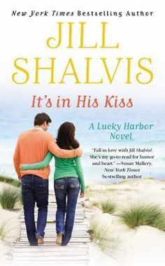 It's in His Kiss by Jill Shalvis | Lucky Harbor, BK#10 | Publication Date: August 26, 2014 | Publisher: Grand Central Publishing | http://jillshalvis.com | Contemporary Romance