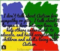 Everyone needs to learn about autism so sharing is important.
