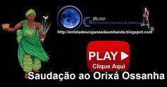 Entidades Ciganas da Umbanda (Clique Aqui) para entrar.: SAUDAÇÃO AO ORIXÁ OSSANHA...SALVEM AS FOLHAS
