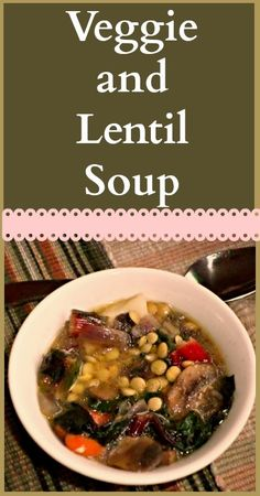 Delicious and comforting Vegetable and Lentil Soup!  (Can be vegan with a veggie stock substitution.)