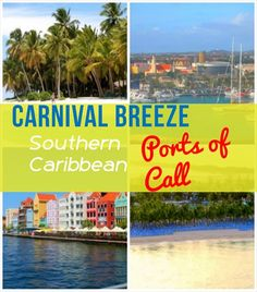 Southern Caribbean Ports of Call: Carnival Breeze