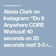 "Alexia Clark on Instagram: ""Do It Anywhere CORE Workout! 40 seconds on 20 seconds rest! 3-5 rounds! #alexiaclark #queenofworkouts #core #absworkout #homeworkout…"""