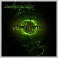 Hey Now by Deepologic on SoundCloud