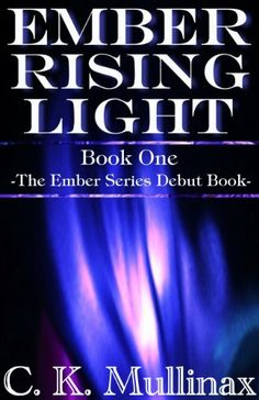 Ember rising light book one ember series by c k mullinax 1 16