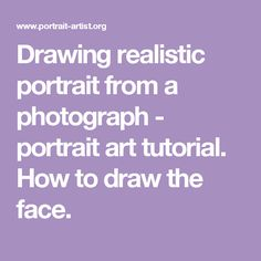 Drawing realistic portrait from a photograph - portrait art tutorial. How to draw the face.