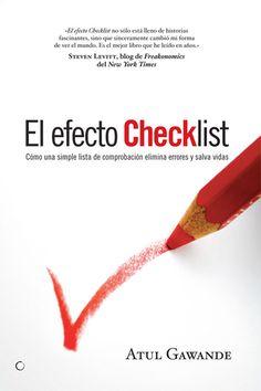 Resumen con las ideas principales del libro 'El efecto Checklist', de Atul Gawande. Cómo utilizar las listas de comprobación para manejar la complejidad extrema. Ver aquí: http://www.leadersummaries.com/resumen/el-efecto-checklist