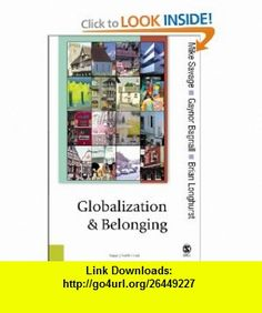 Globalization and Belonging (Published in association with Theory, Culture  Society) (9780761949862) Michael Savage, Gaynor Bagnall, Brian Longhurst , ISBN-10: 0761949860  , ISBN-13: 978-0761949862 ,  , tutorials , pdf , ebook , torrent , downloads , rapidshare , filesonic , hotfile , megaupload , fileserve