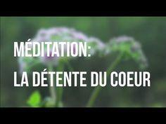Méditation guidée: la détente du coeur - YouTube