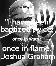 """""""I have been baptized twice, once in water, once in flame."""" Joshua Graham - KEEP CALM AND CARRY ON Image Generator"""