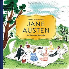 Library of Luminaries: Jane Austen: An Illustrated Biography: Zena Alkayat, Nina Cosford: 9781452150215: Books - Amazon.ca $15.75