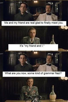 "Grammar Nazi - Inglourious basterds  (They forgot to do a panel for ""'really' not 'real'"".)"