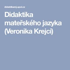 Didaktika mateřského jazyka (Veronika Krejci)