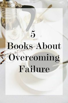 Bookshelf: 5 Books About Overcoming Failure #readinglist #books