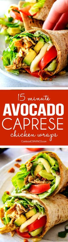 15 MINUTE Avocado Caprese Chicken Wraps - I am completely addicted to these wraps and they are totally easy and healthy! they are loaded with the most amazing balsamic chicken, juicy tomatoes, milky mozzarella, creamy avocadoes, crunchy romaine, fresh basil and crispy bacon all wrapped in a soft flatbread. seriously, to die for! via @carlsbadcraving