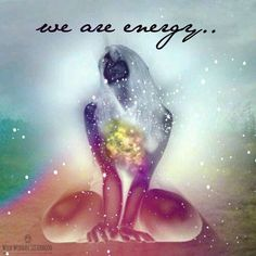 We are energy. Reiki will help balance and restore the flow of our energy. Energy Prana the vital life force that resides in all living things; can become blocked, stagnant, excessive or deficient. Spiritual Awakening, Spiritual Quotes, Chakras, Long Term Illness, Buddha, Everything Is Energy, Love Energy, Mind Body Soul, Divine Feminine
