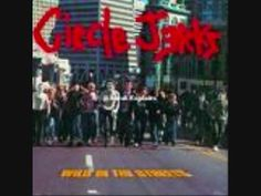 Circle Jerks- Wild in the Streets