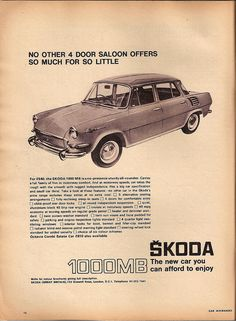 #skoda 1000 MB  1967 Old Signs, Ad Art, Old Ads, Sport Cars, Cars And Motorcycles, Vintage Posters, Luxury Cars, Touring, Vintage Cars
