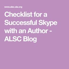 Checklist for a Successful Skype with an Author - ALSC Blog Google Hangouts, That Moment When, Singing, Writer, Success, Author, Songs, Blog, Writers