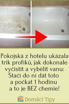 Pokojská z hotelu ukázala trik profíků, jak dokonale vyčistit a vybělit vanu: Stačí do ní dát toto a počkat 1 hodinu a to je BEZ chemie!