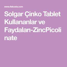 Solgar Çinko Tablet Kullananlar ve Faydaları-ZincPicolinate