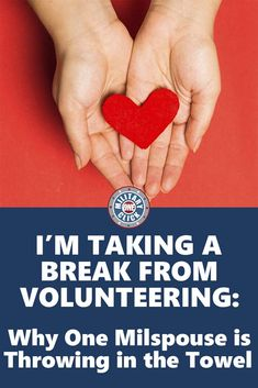 The military community needs volunteers, but I'm throwing in the towel. At least for now.