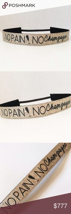Coming Soon No Pain No Champagne Sweatband This headband legit absorbs sweat like no ones business! Like this listing to be notified of its arrival by price drop notification! Handmade by Pretty Scandalous Designs Accessories Hair Accessories
