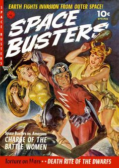 Space Busters magazine pulp cover art by Norm Norman Saunders, sci-fi man astronaut gun raygun sword woman women dames amazon amazons aliens fight danger