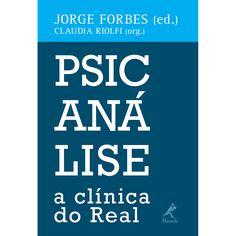 Psicanálise: a clínica do Real – 1ª EDIÇÃO - Manole