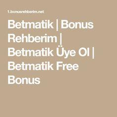 Betmatik | Bonus Rehberim | Betmatik Üye Ol | Betmatik Free Bonus