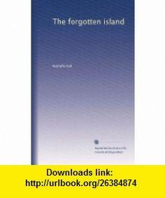 The forgotten island Radclyffe Hall ,   ,  , ASIN: B00427YPFS , tutorials , pdf , ebook , torrent , downloads , rapidshare , filesonic , hotfile , megaupload , fileserve