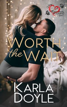Worth the Wait (Very Personal Training series, Book Each book in the series focuses on its own couple with a beginning and happily ever after. No cliffhangers, and you don't have to read the books in order. Each story can be read alone. New Trainers, Romance Authors, Bridezilla, Worth The Wait, Book Publishing, Happily Ever After, Waiting, Guys, Reading