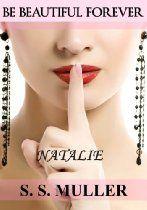 Be Beautiful Forever: NATALIE (BBF Virus Novellas, Book 1)