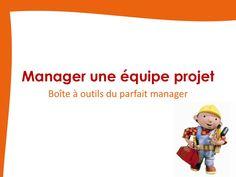 Gestion des équipes - Boite à outils du parfait manager by aurelienehlinger via slideshare