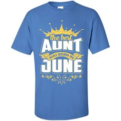 The Best Aunt Was Born In June T-Shirt