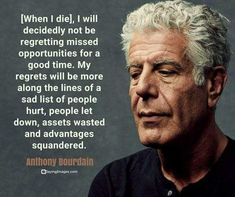 Check out the best 25 Anthony Bourdain quotes. Anthony Bourdain was a popular TV personality who infected the nation with his passion and his words are a reminder of his legacy. Read the best Anthony Bourdain quotes below. Anthony Bordain, Truth Hurts, It Hurts, Anthony Bourdain Quotes, Chef Quotes, Food Quotes, Quotes Quotes, Quiz, My Heart Is Breaking