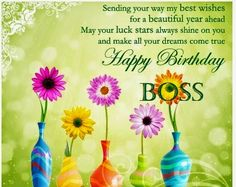Clickhere forthe happy birthdaywishes for boss. Here is a large number of happy birthday wishes and messages for boss.Uniquebirthday wishes, cards for boss.